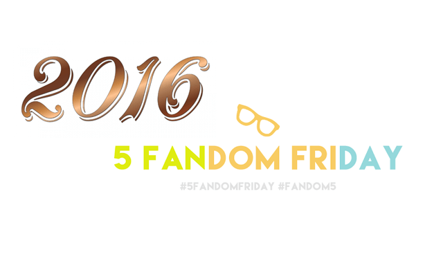 5 Fandom Friday - 2016 goals