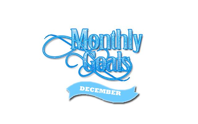 Monthly Goals December 2016