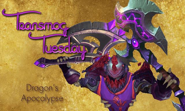 Dragon's Apocalypse #TransmogTuesday