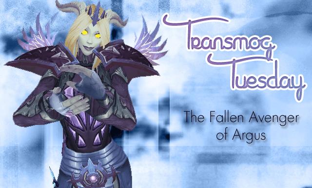 The Fallen Avenger of Argus Transmog Set - #TransmogTuesday