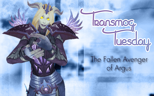 The Fallen Avenger of Argus Transmog Set - #TransmogTuesday
