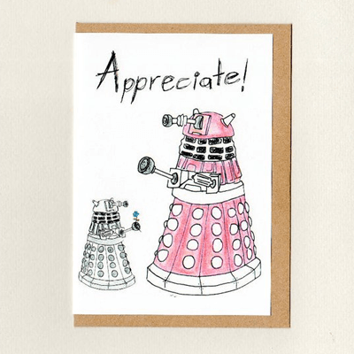 Dr Who Dalek themed Appreciate card by ThePaisleyFive