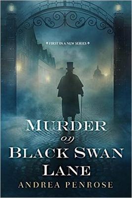 Book Review: Murder on Black Swan Lane by Andrea Penrose