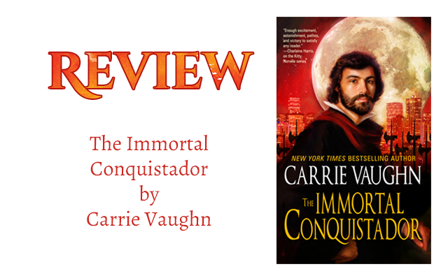 Book Review: The Immortal Conquistador by Carrie Vaughn