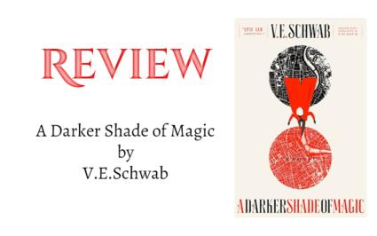 Book Review: A Darker Shade of Magic (Shades of Magic #1) by V.E. Schwab