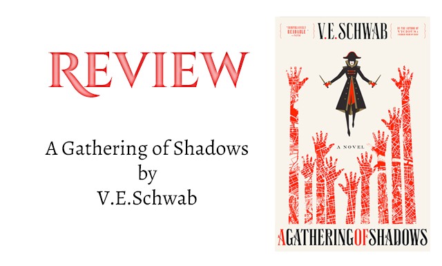Book Review: A Gathering of Shadows (Shades of Magic #2) by V.E. Schwab