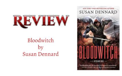 Book Review: Bloodwitch by Susan Dennard