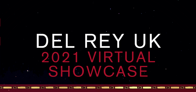 Geeking by in March to May 2021 - Del Rey Virtual Showcase