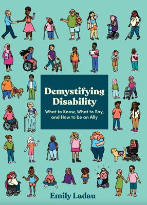 Demystifying Disability by Emily Ladau. null