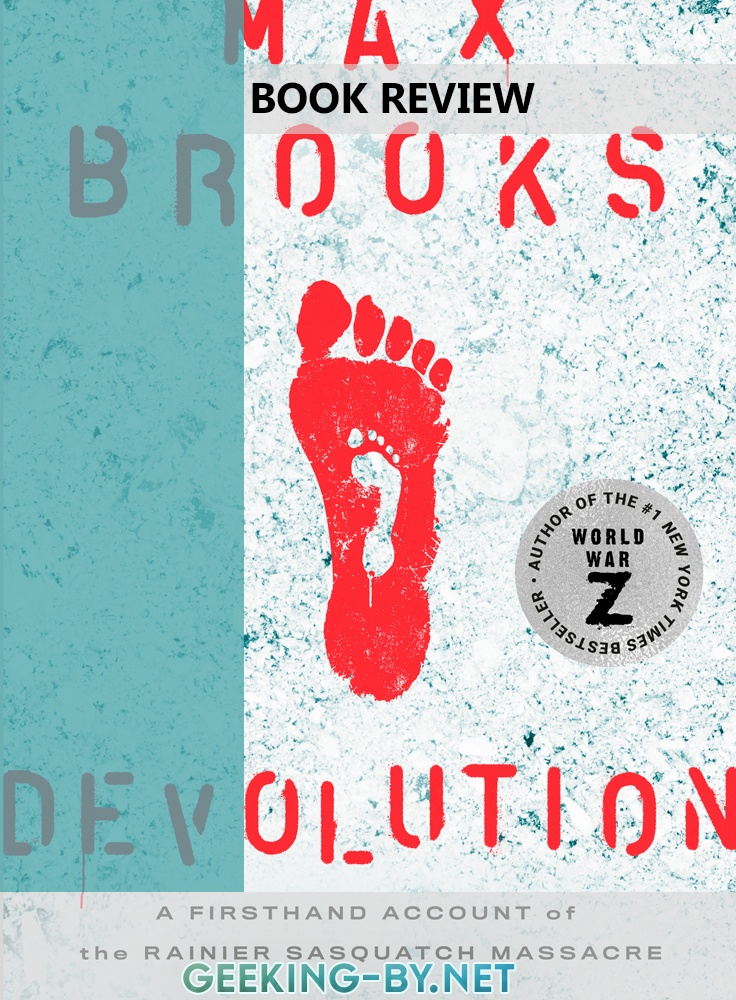Book Review: Devolution by Max Brooks - My review for Devolution by Max Brooks, a science fiction thriller that retells Kate Holland's extraordinary account of the Rainier Sasquatch Massacre for the first time.