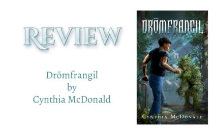 Book Review: Drōmfrangil by Cynthia McDonald. null