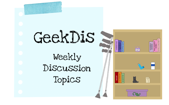 """GeekDis Weekly Discussion Topics. A blue banner reads """"GeekDis Weekly Discussion Topics"""". To the right of the banner a pair of crutches lean against a bookshelf holding books and medical supplies that a disabled person would use."""