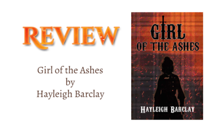 Book Review: Girl of the Ashes by Hayleigh Barclay. null
