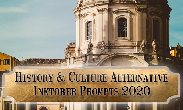 History and Culture Inktober alternative Prompts for October 2020