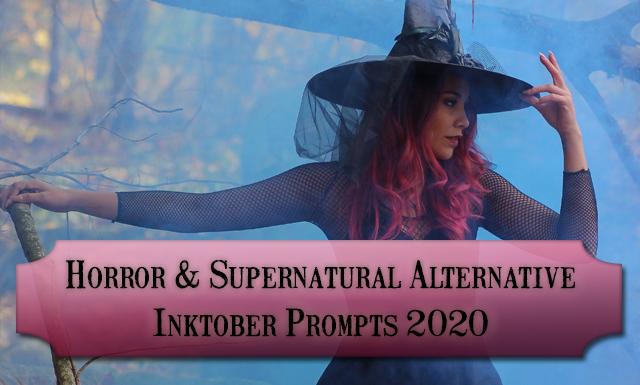 Horror and Supernatural alternative Inktober Prompts for October 2020
