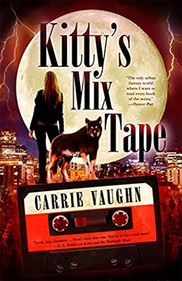 Kitty's Mix Tape by Carrie Vaughn