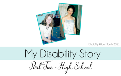 My Disability Story - Part Two: High School. null