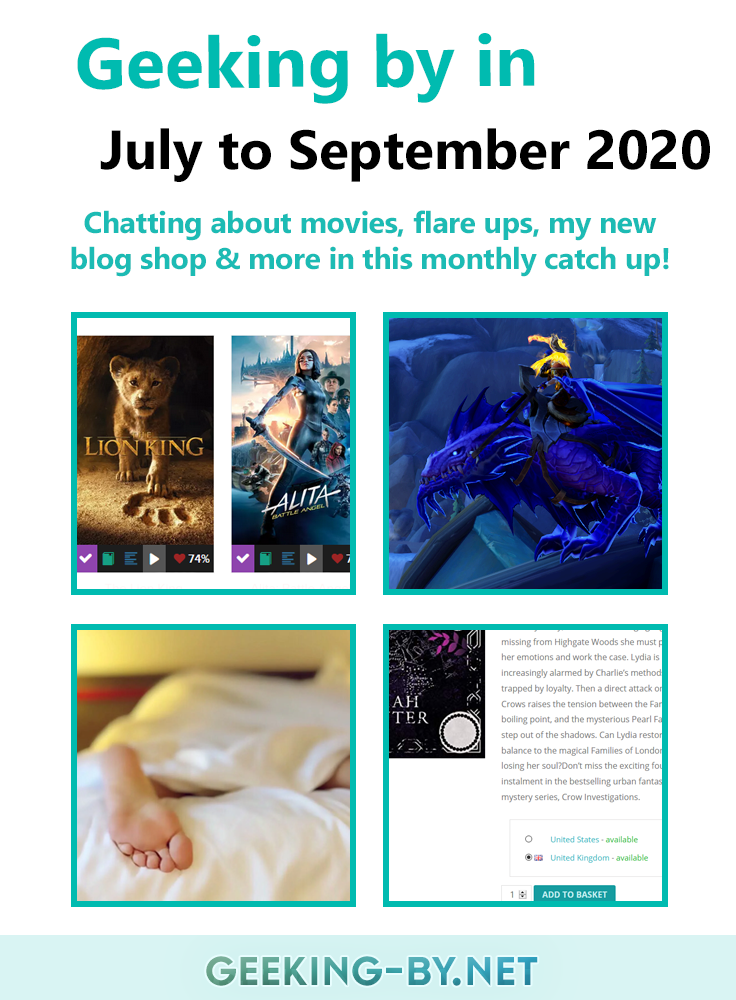 Geeking by in July to September 2020: Time to catch up with how I've been Geeking By in July to September 2020 with real talk about flare-ups, returning to World of Warcraft & some new blog updates.