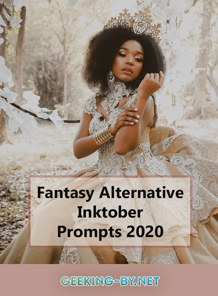 Fantasy Alternative Inktober Prompts for October 2020: Looking for an alternative to Inktober? Check out these Fantasy Alternative Inktober Prompts for October 2020  filled with magic, fairytales and chivalry.