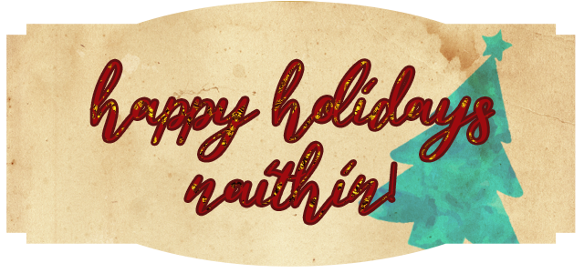Happy Holidays Naithin!