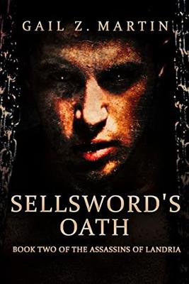 Sellsword's Oath by Gail Z. Martin