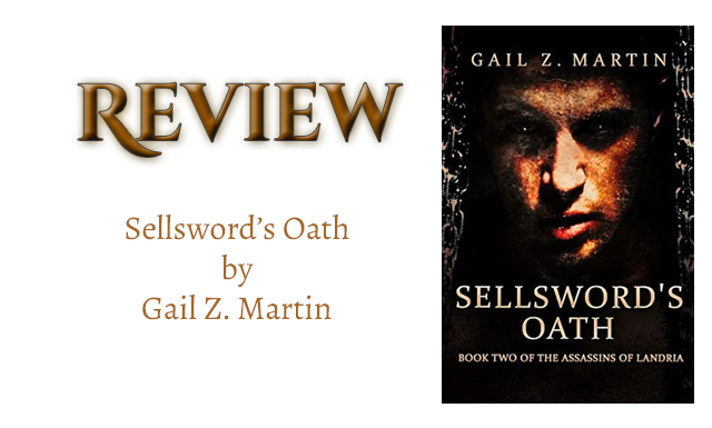 Book Review: Sellsword's Oath by Gail Z. Martin