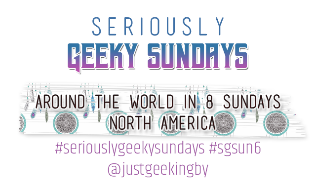 Seriously Geeky Sunday week 35 - Around the world in 8 sundays [North America]