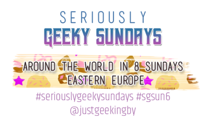 Seriously Geeky Sunday week 30 - Around the World in 8 Sundays: Eastern Europe