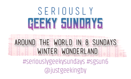 Seriously Geeky Sundays #36 - Around the World in 8 Sundays [Winter Wonderland/Antartica]
