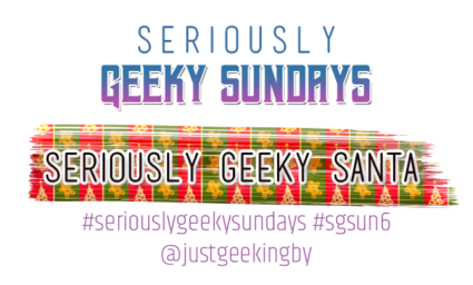 Seriously Geeky Sunday week 37 - Seriously Geeky Santa
