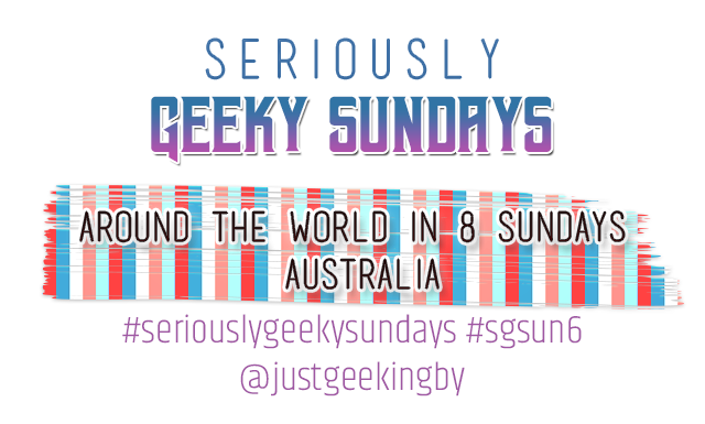 Seriously Geeky Sunday week 43 - Around the world in 8 sundays: Australia
