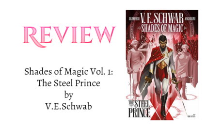 Book Review: Shades of Magic Vol. 1: The Steel Prince by V.E. Schwab
