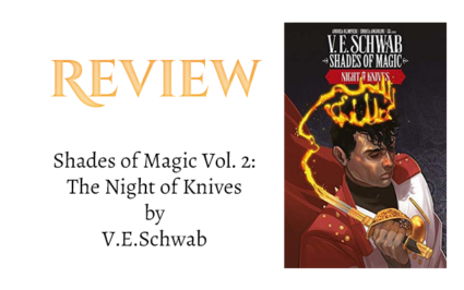Book Review: Shades of Magic Vol. 2: The Night of Knives by V.E. Schwab