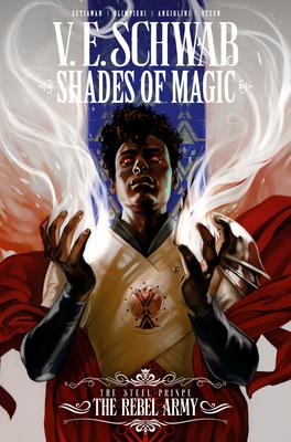 Shades of Magic Vol. 3: The Rebel Army by V.E. Schwab