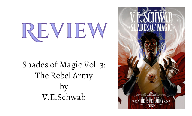 Book Review: Shades of Magic Vol. 3: The Rebel Army by V.E. Schwab