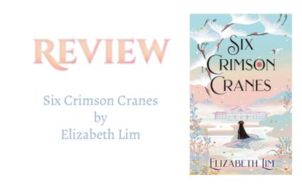 Book Review: Six Crimson Cranes by Elizabeth Lim