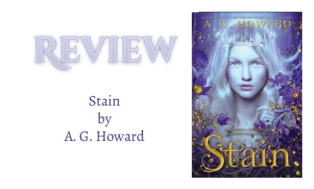 Book Review: Stain by A.G. Howard. null