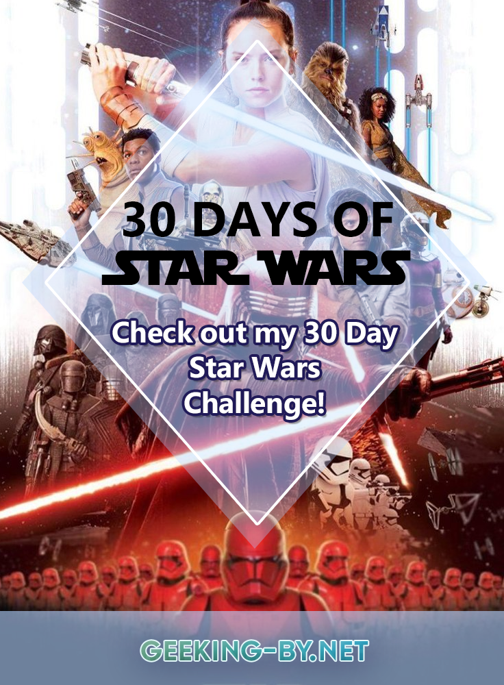 Star Wars Challenge Completed!: My 30 day Star Wars challenge is finally completed! Here you can find a list of all my Star Wars challenge posts so you can catch up with any you've missed.