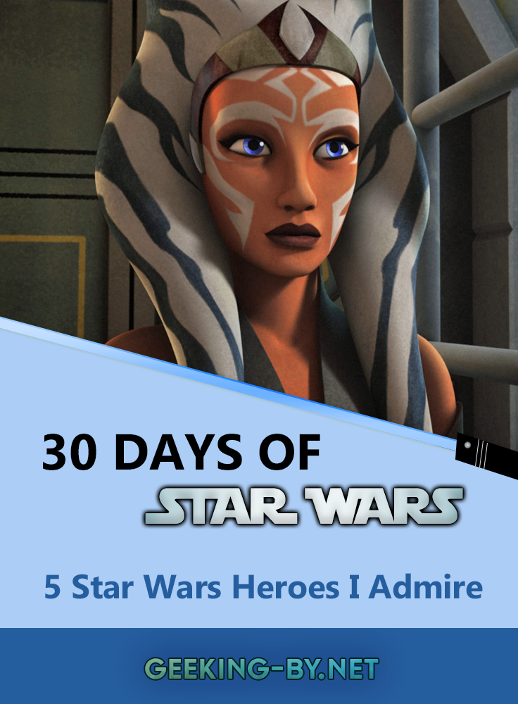 Star Wars Challenge: Day 12 - 5 Star Wars Heroes I Admire: It's time to celebrate the good guys of the Star Wars universe as I talk about 5 Star Wars heroes that I admire for day 12 of my Star Wars challenge!
