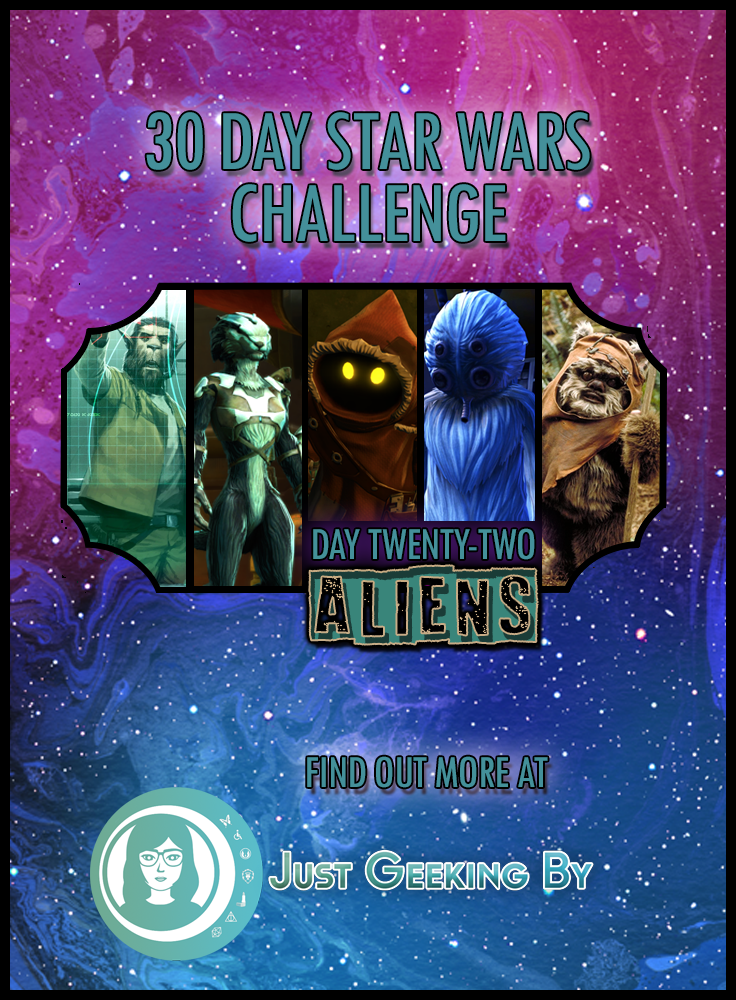 Star Wars Challenge: Day 22 - 5 Star Wars Aliens that I think are amazing!: For today's Star Wars Challenge I'm talking about 5 Star Wars Aliens that I think are amazing. Featuring Talz, Ewoks, Jawas and more!