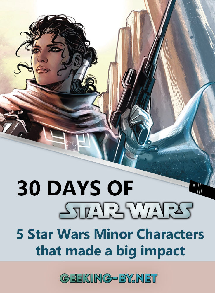 5 Star Wars Minor Characters that made a big impact: For day 26 of my Star Wars challenge I'm talking about the 5 Star Wars Minor Characters that made a big impact on the Star Wars Universe