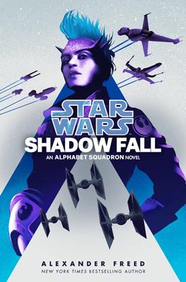 Star Wars: Shadowfall by Alexander Freed