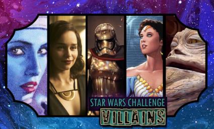 Star Wars Day Challenge: Day 13 - Villains
