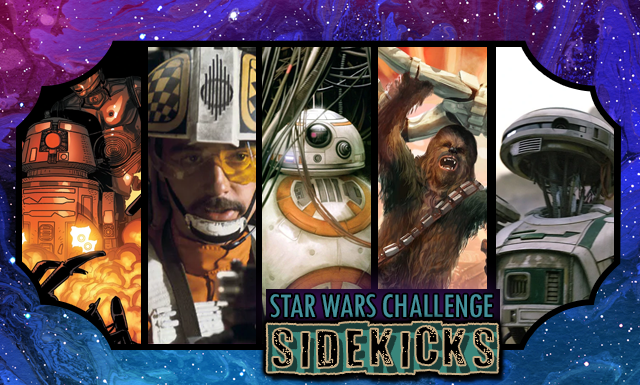 Star Wars Challenge: Favourite Sidekicks