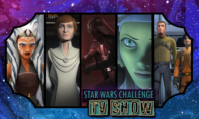 Star Wars 30 Day Challenge: Day 4 - TV Show