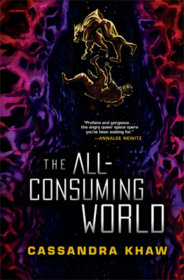 The All-consuming World by Cassandra Khaw. null
