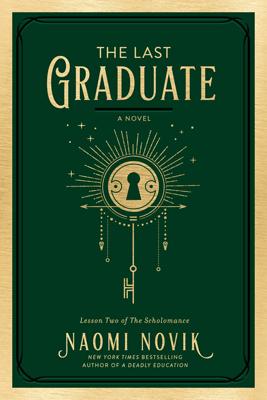 The Last Graduate (The Scholomance #2) by Naomi Novik. null