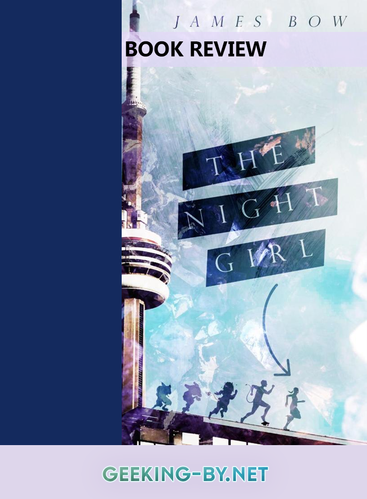 Book Review: The Night Girl by James Bow - My review for James Bow's novel The Night Girl, a fun fantasy romp set in Toronto featuring an unlikely cast of goblins, trolls and one human girl.