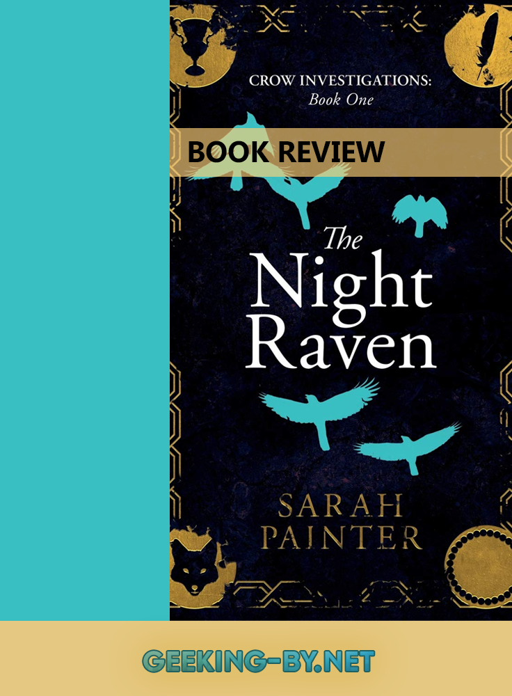 The Night Raven (Crow Investigations Book 1) by Sarah Painter Book Review: Check out my view for the urban fantasy novel The Night Raven by Sarah Painter, a story filled with magic and mystery set in modern London. An intriguing new urban fantasy series, book one of the Crow Investigations series introduces us to protagonist Lydia and the powerful magic families of London.