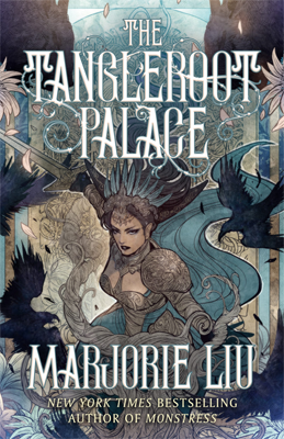 The Tangleroot Palace by Marjorie Liu
